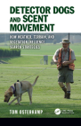 Detector Dogs and Scent Movement: How Weather, Terrain, and Vegetation Influence Search Strategies Cover Image
