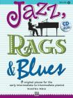 Jazz, Rags & Blues, Book 2: 8 Original Pieces for the Early Intermediate to Intermediate Pianist [With CD (Audio)] Cover Image