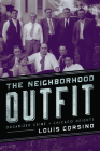 The Neighborhood Outfit: Organized Crime in Chicago Heights Cover Image
