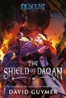 The Shield of Daqan: A Descent: Journeys in the Dark Novel Cover Image