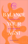Balance Your Agni: Essential Ayurveda (Now Age Series) Cover Image