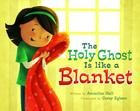 The Holy Ghost Is Like a Blanket Cover Image