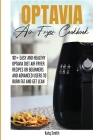Optavia Air Fryer Cookbook: 101+ Easy and Healthy Optavia Diet Air Fryer Recipes or Beginners and Advanced Users to Burn Fat and Get Lean Cover Image