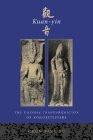 Kuan-Yin: The Chinese Transformation of Avalokitesvara (Iaswr Series) Cover Image
