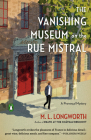 The Vanishing Museum on the Rue Mistral (A Provençal Mystery #9) Cover Image