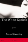 The White Eyelash (Grove Press Poetry Series) Cover Image