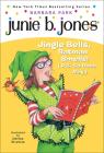 Junie B., First Grader: Jingle Bells, Batman Smells! (P.S. So Does May.) (Junie B. Jones #25) Cover Image
