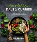 Heavenly Vegan Dals & Curries: Exciting New Dishes From an Indian Girl's Kitchen Abroad Cover Image