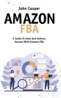 Amazon FBA: Tricks And Everything You Need To Know About Amazon FBA Cover Image