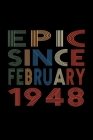 Epic Since February 1948: Birthday Gift for 72 Year Old Men and Women Cover Image