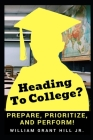 Heading to college?: Prepare, Prioritize, and Perform Cover Image
