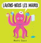 Lavons-Nous Les Mains! Cover Image