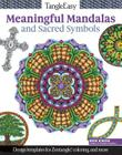 Tangleeasy Meaningful Mandalas and Sacred Symbols: Design Templates for Zentangle(r), Coloring, and More Cover Image