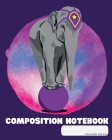 Composition Notebook: College Ruled - Circus Elefant - Back to School Composition Book for Teachers, Students, Kids and Teens - 120 Pages, 6 Cover Image