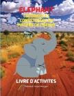 Éléphant Coloriage et compétences en matière de ciseaux Livre d'activités: Un cahier de coloriage, de découpage et de collage amusant pour les enfants Cover Image
