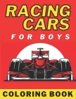 Racing Cars Coloring Book For Boys: Supercars Racing Car Colouring Books For Kids: Gifts For Children Who Loves Race Car Cover Image