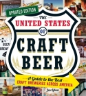 The United States of Craft Beer, Updated Edition: A Guide to the Best Craft Breweries Across America Cover Image