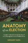 Anatomy of an Election: Canada's Federal General Election of 2019 Through the Lens of Political Law Cover Image