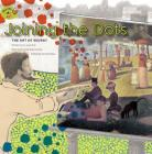 Joining the Dots: The Art of Seurat (Stories of Art) Cover Image