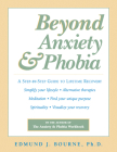 Beyond Anxiety and Phobia: A Step-By-Step Guide to Lifetime Recovery Cover Image