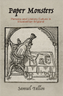 Paper Monsters: Persona and Literary Culture in Elizabethan England (Material Texts) Cover Image