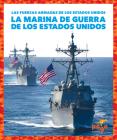 La Marina de Los Estados Unidos (U.S. Navy) (Fuerzas Armadas de Los Estados Unidos (U.S. Armed Forces)) Cover Image