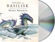 Voyage of the Basilisk: A Memoir by Lady Trent Cover Image