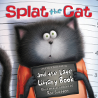 Splat the Cat and the Late Library Book Cover Image