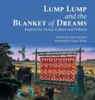 Lump Lump and the Blanket of Dreams: Inspired by Navajo Culture and Folklore Cover Image