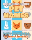 PET NAMES - Kitty Name Ideas - Coloring Book - 75+ Names Over Mandalas: Perfect GIFT for Kids and Puppy lovers - 75+ Pet Names - 75+ Awesome Mandalas Cover Image