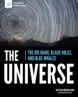 The Universe: The Big Bang, Black Holes, and Blue Whales (Inquire & Investigate) Cover Image