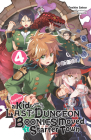 Suppose a Kid from the Last Dungeon Boonies Moved to a Starter Town, Vol. 4 (light novel) (Suppose a Kid from the Last Dungeon Boonies Moved to a Starter Town (light novel) #4) Cover Image