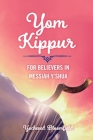 Yom Kippur For Believers in Messiah Y'shua Cover Image