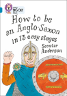 How to be an Anglo Saxon in 13 Easy Stages (Collins Big Cat) Cover Image