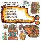 Ancient Symbols, Artwork, Carvings and Alphabets: Book 3 Cover Image