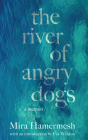 The River of Angry Dogs: A Memoir Cover Image