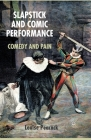 Slapstick and Comic Performance: Comedy and Pain Cover Image