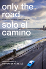 Only the Road / Solo el Camino: Eight Decades of Cuban Poetry Cover Image
