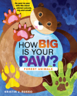 How Big Is Your Paw?: Forest Animals Cover Image