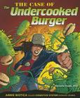 The Case of the Undercooked Burger: Annie Biotica Solves Digestive System Disease Crimes (Body System Disease Investigations) Cover Image