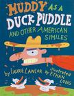 Muddy as a Duck Puddle: and Other American Similes Cover Image