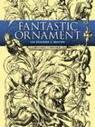 Fantastic Ornament: 110 Designs and Motifs (Dover Pictorial Archives) Cover Image
