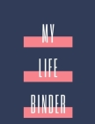 My Life Binder: Home Management Life Planner For Families: Real Property Owned - Banking Information - Fillable Personalized To Your F Cover Image