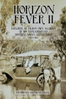 Horizon Fever II: Explorer A E Filby's own account of his extraordinary Australasian Adventures, 1921-1931 Cover Image