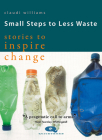 Small Steps to Less Waste: Stories to Inspire Change (Sustainability) Cover Image