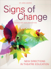 Signs of Change: New Directions in Theatre Education (Theatre in Education) Cover Image