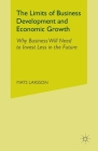 The Limits of Business Development and Economic Growth: Why Business Will Need to Invest Less in the Future Cover Image