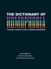 The Dictionary of Homophobia: A Global History of Gay & Lesbian Experience Cover Image