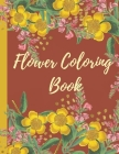 Flower Coloring Book: Stress relief for adults. Cover Image