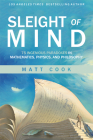 Sleight of Mind: 75 Ingenious Paradoxes in Mathematics, Physics, and Philosophy Cover Image